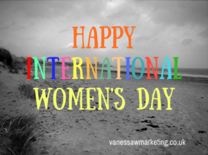 Happy International Women's Day. Vanessa Williams Copywriter.